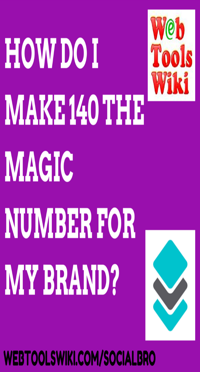 How do I make 140 the magic number for my brand?