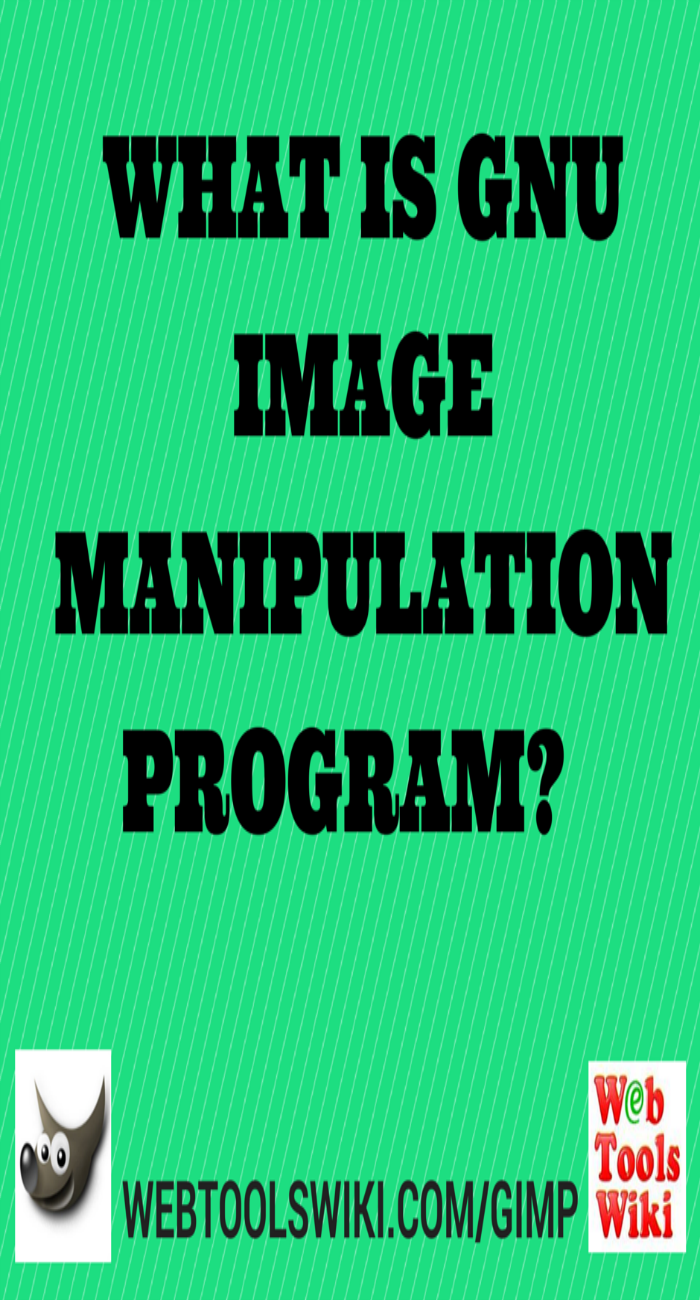 What Is GNU Image Manipulation Program?