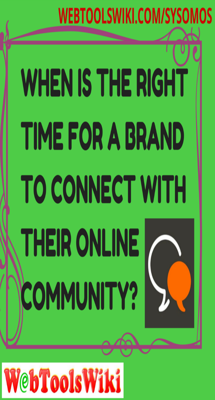 When is the right time for a brand to connect with their online community?