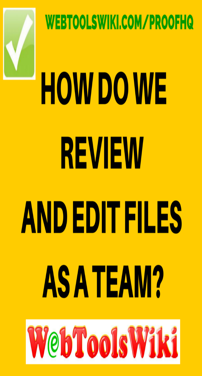 How Do We Review And Edit Files As A Team?