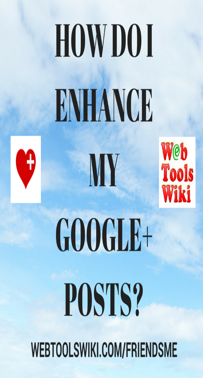 How Do I Enhance My Google+ Posts?