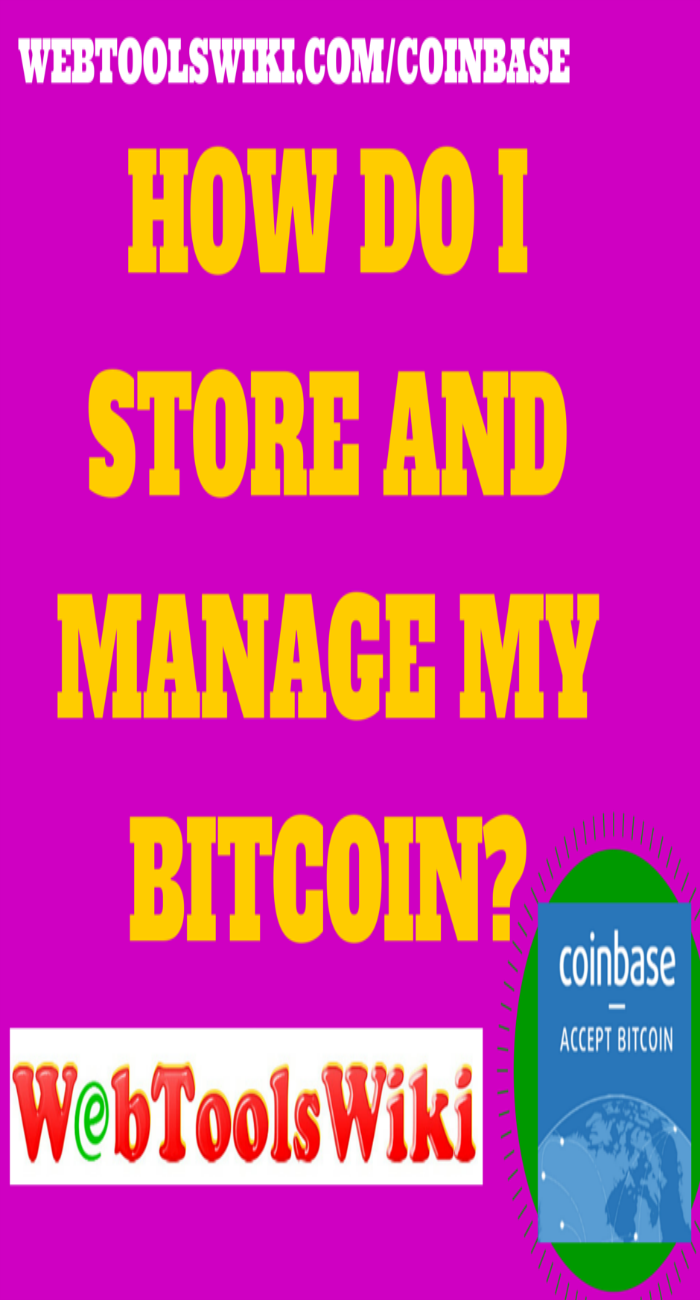 How Do I Store And Manage My Bitcoin?