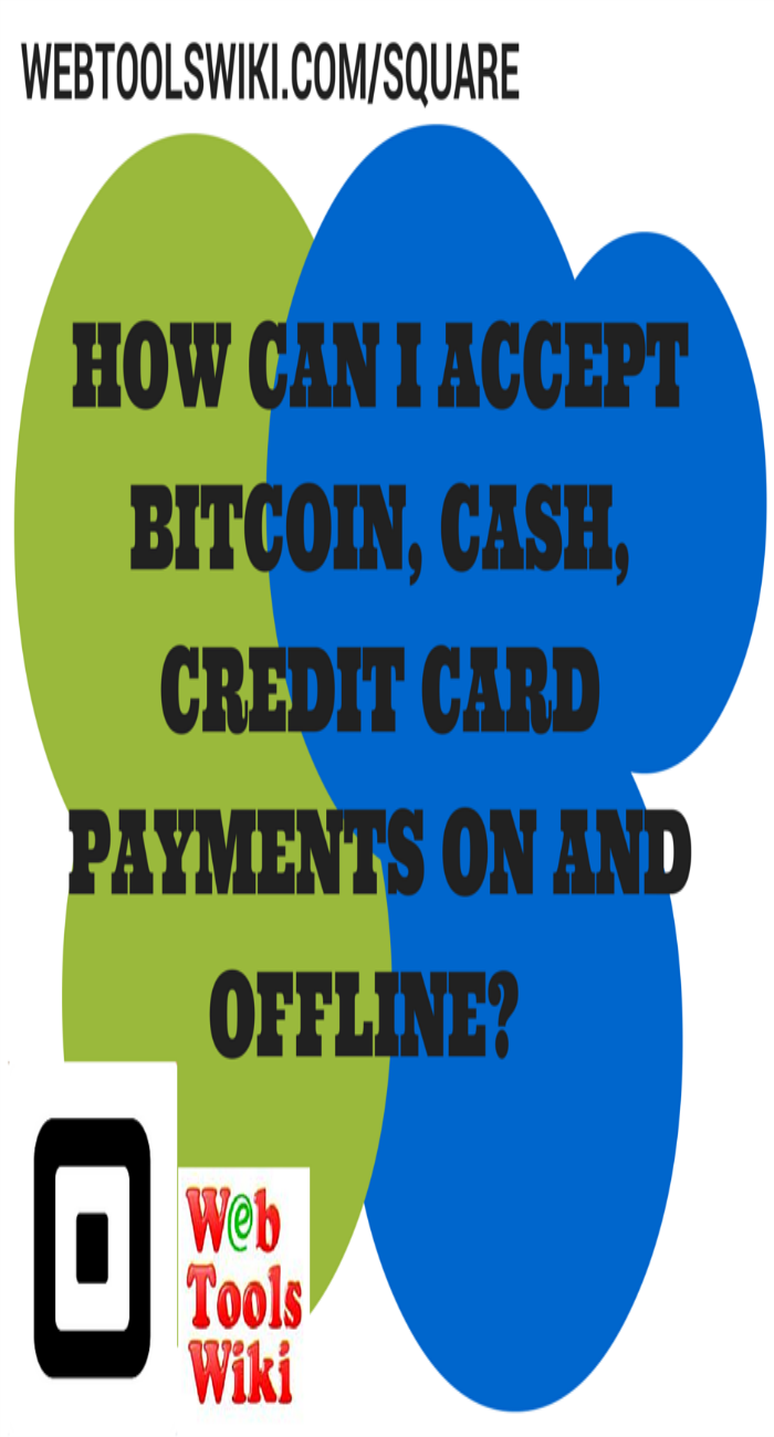 How Can I Accept Bitcoin, Cash and Credit Card Payments On And Offline?