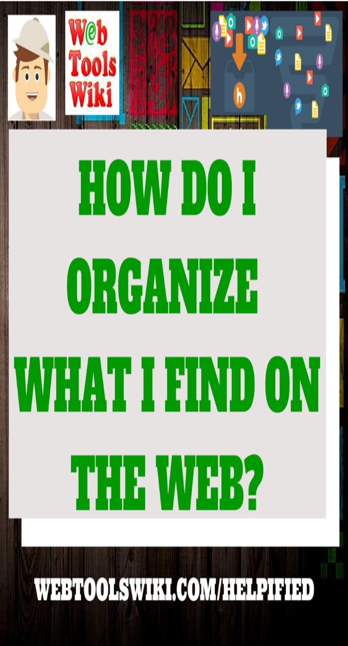 How Do I Organize What I Find On The Web?
