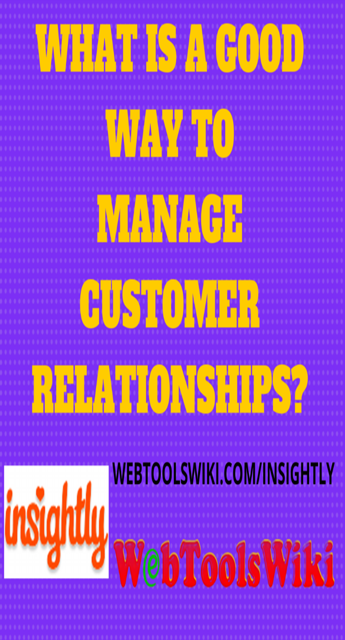 What Is A Good Way To Manage Customer Relationships?