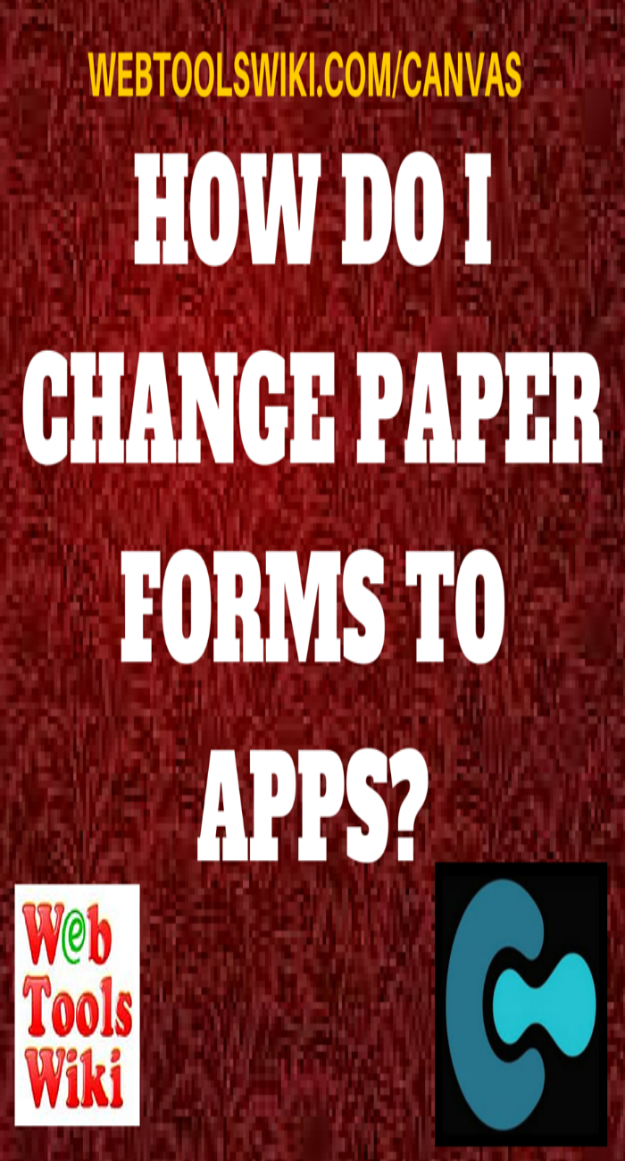 How Do I Change paper Forms To Apps?